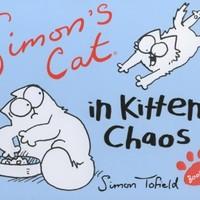 Simon Tofield: Simon's Cat in Kitten Chaos