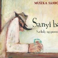 Muszka Sándor: Sanyi bá