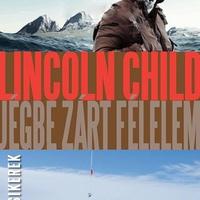 Lincoln Child: Jégbe zárt félelem