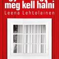 Leena Lehtolainen: Egyszer úgyis meg kell halni