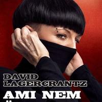 David Lagercrantz: Ami nem öl meg (Millennium 4.)