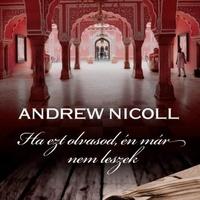 Andrew Nicoll: Ha ezt olvasod, én már nem leszek