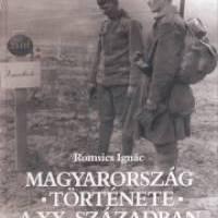 Romsics Ignác: Magyarország története a XX. században