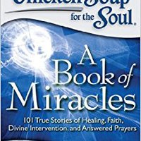 ??OFFLINE?? Chicken Soup For The Soul: A Book Of Miracles: 101 True Stories Of Healing, Faith, Divine Intervention, And Answered Prayers. systems Numero Jared relay single