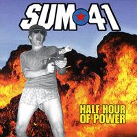 Sum 41 - Half Hour Of Power (2000)