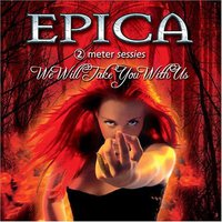 Epica - We Will Take You With Us (2004)