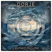 Dorje - Centered and One (2016) EP