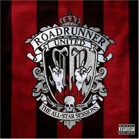 Roadrunner United - The All Star Sessions (2005)