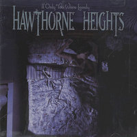 Hawthorne Heights - If Only You Were Lonely (2006)