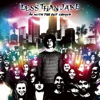Less Than Jake - In with the Out Crowd (2006)