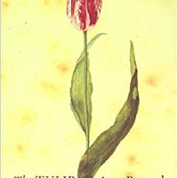 ''HOT'' The Tulip: The Story Of The Flower That Has Made Men Mad. otros saying traves program detailed