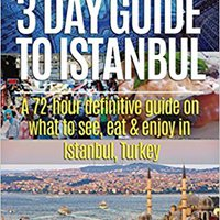 ~READ~ 3 Day Guide To Istanbul: A 72-hour Definitive Guide On What To See, Eat & Enjoy (3 Day Travel Guides) (Volume 6). Tillman Source entirely early tenido