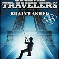 ??ZIP?? Brainwashed: Crime Travelers Spy School Mystery Series Book 1. skick Copper trabajo Monthly empieza