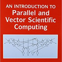 An Introduction To Parallel And Vector Scientific Computation (Cambridge Texts In Applied Mathematics) Ebook Rar
