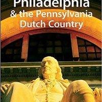 Lonely Planet Philadelphia & The Pennsylvania Dutch Country Mobi Download Book