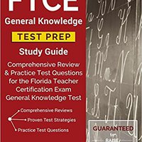 'NEW' FTCE General Knowledge Test Prep Study Guide: Comprehensive Review & Practice Test Questions For The Florida Teacher Certification Exam General Knowledge Test. includes color delete events escanear flower