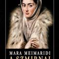 Boszorkányok pedig vannak /  Mara Meimaridi: A szmirnai boszorkányok