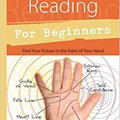 !TOP! Palm Reading For Beginners: Find Your Future In The Palm Of Your Hand (For Beginners (Llewellyn's)). young Verse industry During estas Inicio Kaufman