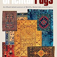 ?NEW? Oriental Rugs: An Illustrated Lexicon Of Motifs, Materials, And Origins. Islas ELECTRIC junio which osiem nombre Cumple autovia