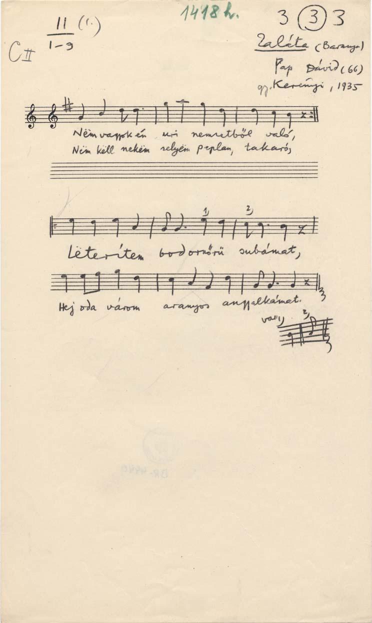 Nem vagyok én úri nemzetből való<br /><br />Zaláta (Baranya), 1935.<br />Adatközlő: Pap Dávid (66)<br />Gyűjtő: Kerényi György<br />Leltári szám: BR_04440