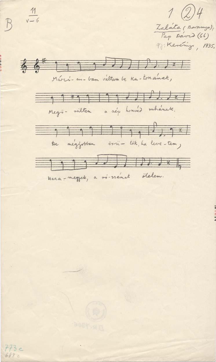 Márciusban váltam be katonának<br /><br />Zaláta (Baranya), 1935.<br />Adatközlő: Pap Dávid (66)<br />Gyűjtő: Kerényi György<br />Leltári szám: BR_07306
