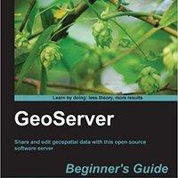 GeoServer Beginner's Guide Downloads Torrent