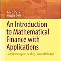An Introduction To Mathematical Finance With Applications: Understanding And Building Financial Intuition (Springer Undergraduate Texts In Mathematics And Technology) Download