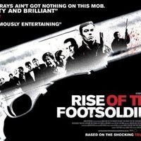 Filmajánló- Rise of the Footsoldier