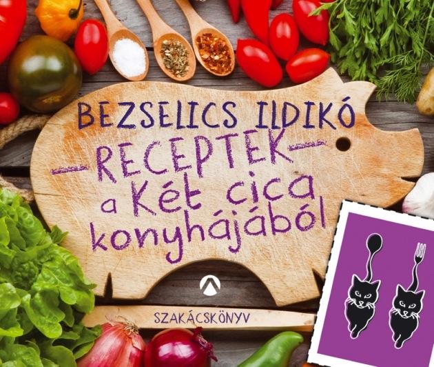 Bezselics-Ildiko-Receptek-a-Ket-cica-konyhajabol1.jpg