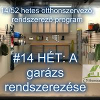 #14.HÉT: TÁROLÓHELYSÉGEK - A garázs rendszerezése