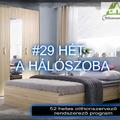 #29 HÉT - HÁLÓSZOBA