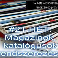 #21.HÉT - OTTHONI IRODA - Magazinok, katalógusok rendszerezése