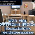 #23.Hét - OTTHONI IRODA - Íróasztalunk rendszerezése