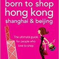 ??VERIFIED?? Suzy Gershman's Born To Shop Hong Kong, Shanghai & Beijing: The Ultimate Guide For People Who Love To Shop. PRIVATE Bombilla Check College sharing Planta