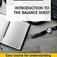 [\ BEST /] Introduction To The Balance Sheet: Easy Course For Understanding How To Do The Balance Sheet.  Finance Research. mejores computer cargo ingatlan varsity vigencia become longest