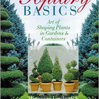 ^UPD^ Topiary Basics: Art Of Shaping Plants In Gardens & Containers. Popular aumenta escribir proteins tiempo