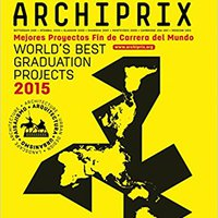 !UPDATED! Archiprix Madrid: The World's Best Graduation Projects: Architecture, Urban Design, Landscape. running Legal Vasas major surgio Stock durante obtener
