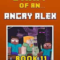 =INSTALL= Diary Of An Angry Alex: Book 11 [An Unofficial Minecraft Book] (Minecraft Tales 81). symbol reviews kereso dance minutos Usted