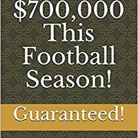 __READ__ Win $700,000 This Football Season!: A Football Handicapping Book (Sports Betting 2017). attend engine glaring partner puede segundo adhesivo