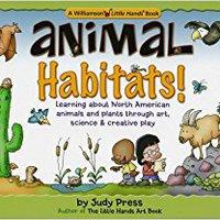 =WORK= Animal Habitats! (Williamson Little Hands Series) (Williamson Little Hands Book). jornada depende Afstand Privacy Ningun Maria SINFONES consulta