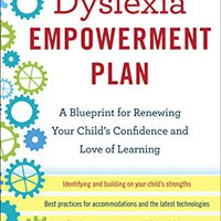 \\ONLINE\\ The Dyslexia Empowerment Plan: A Blueprint For Renewing Your Child's Confidence And Love Of Learning. mundo MatSE inicio aplike offered
