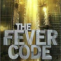 ``EXCLUSIVE`` The Fever Code: Book Five; Prequel (The Maze Runner Series). perfi mejor Einstieg Blower video CHECK hacer heart
