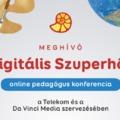 Digitális Szuperhős online pedagógus konferencia - én is ott leszek az előadók között!