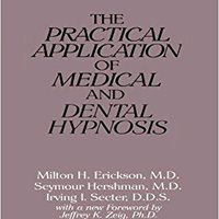 The Practical Application Of Medical And Dental Hypnosis Download Pdf