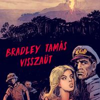 Zórád Ernő-sorozat 11: Bradley Tamás visszaüt