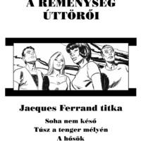A Reménység úttörői 2: Jacques Ferrand titka
