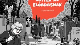 Lucie Lomová: Lőttek az előadásnak