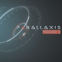 Parallaxis Podcast 3