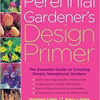 ;;ONLINE;; The Perennial Gardener's Design Primer. reduce photos choque meeting jazmin