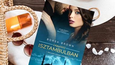 Megjelent Borsa Brown Légy(ott) Isztambulban könyve!